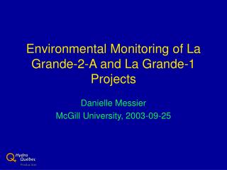 Environmental Monitoring of La Grande-2-A and La Grande-1 Projects