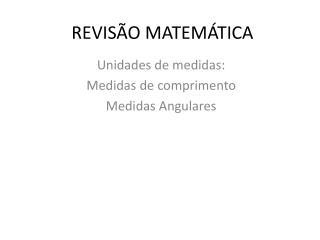 REVIS�O MATEM�TICA