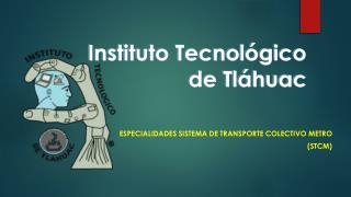 Instituto Tecnol�gico de Tl�huac