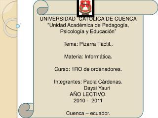 Universidad  cat�lica de cuenca � Unidad Acad�mica de Pedagog�a, Psicolog�a y Educaci�n�