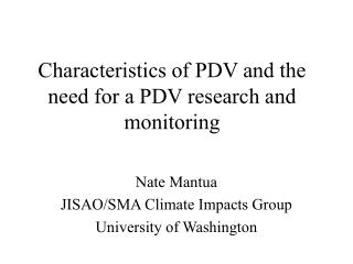 Characteristics of PDV and the need for a PDV research and monitoring