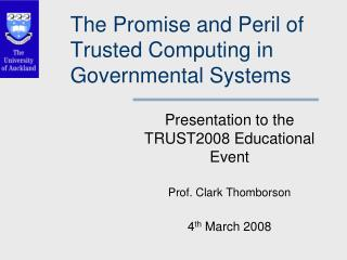 The Promise and Peril of Trusted Computing in Governmental Systems