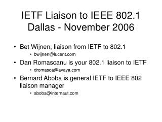 IETF Liaison to IEEE 802.1 Dallas - November 2006
