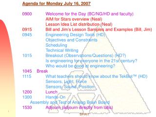 Agenda for Monday July 16, 2007 0900Welcome for the Day (BC/NG/HD and faculty)