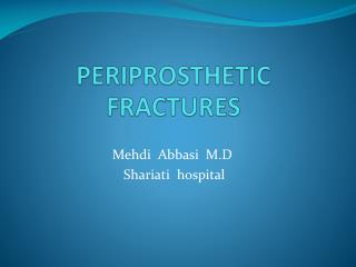 PERIPROSTHETIC  FRACTURES