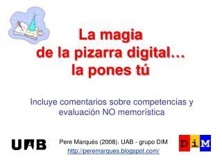 La magia de la pizarra digital… la pones tú