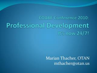 COABE Conference 2010:  Professional Development It's now 24/7!
