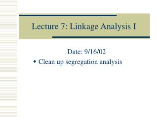 Lecture 7: Linkage Analysis I