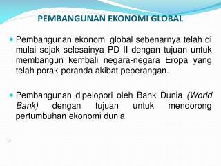 PEMBANGUNAN EKONOMI GLOBAL
