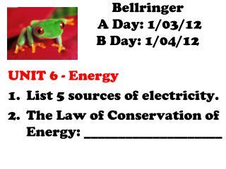 Bellringer   A Day: 1/03/12 B Day: 1/04/12