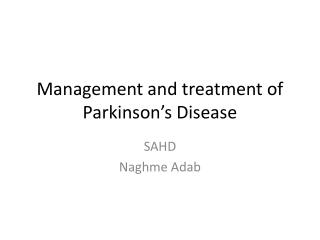 Management and treatment of Parkinson's Disease