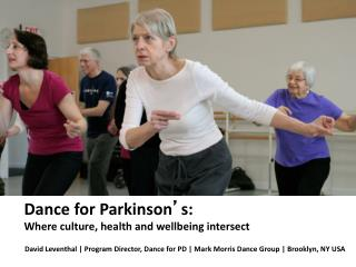 Dance for Parkinson ' s:  Where culture, health and wellbeing intersect