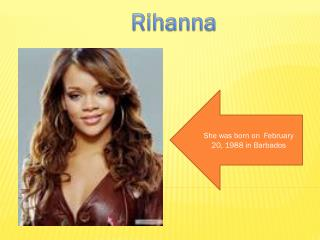 She was born on  February 20, 1988 in Barbados