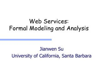 Web Services: Formal Modeling and Analysis