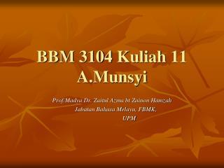 BBM 3104  Kuliah  11 A.Munsyi
