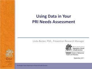 Using Data in Your  PRI Needs Assessment