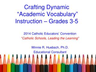 "Crafting Dynamic "" Academic Vocabulary ""  Instruction – Grades 3-5"