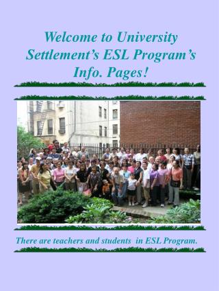 Welcome to University Settlement's ESL Program's Info. Pages!
