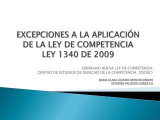 EXCEPCIONES A LA APLICACI N DE LA LEY DE COMPETENCIA LEY 1340 DE 2009