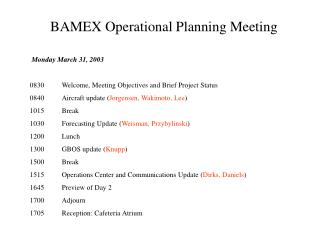 Monday March 31, 2003 0830	Welcome, Meeting Objectives and Brief Project Status