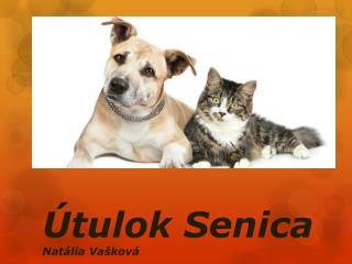 Útulok Senica  Natália Vašková