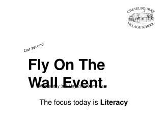 Fly On The Wall Event.