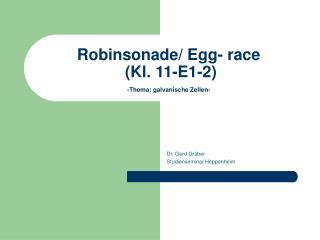 Robinsonade/ Egg- race  (Kl. 11-E1-2) -Thema: galvanische Zellen-