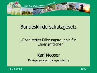 """Bundeskinderschutzgesetz """"Erweitertes Führungszeugnis für Ehrenamtliche"""" Karl Mooser"""