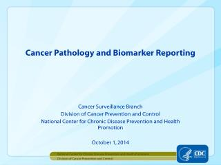 Cancer Pathology and Biomarker Reporting