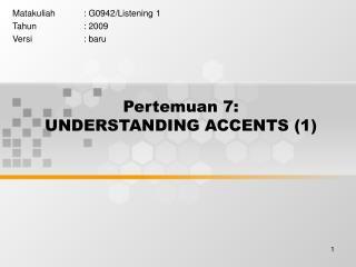 Pertemuan 7: UNDERSTANDING ACCENTS (1)