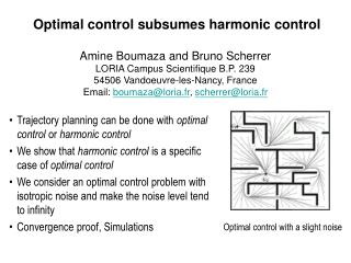 Optimal control subsumes harmonic control