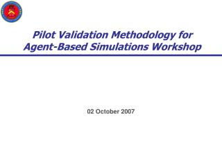 Pilot Validation Methodology for  Agent-Based Simulations Workshop