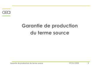 Garantie de production du terme source