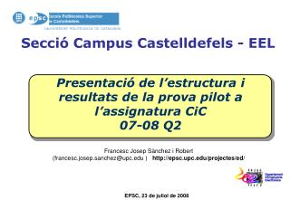 Presentació de l'estructura i resultats de la prova pilot a l'assignatura CiC 07-08 Q2
