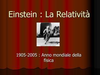 Einstein : La Relativit