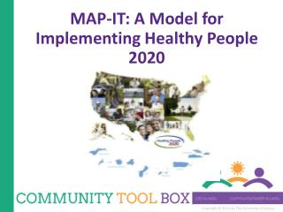 MAP-IT: A Model for  Implementing Healthy People 2020