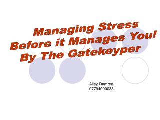 Managing Stress Before it Manages You! By The Gatekeyper