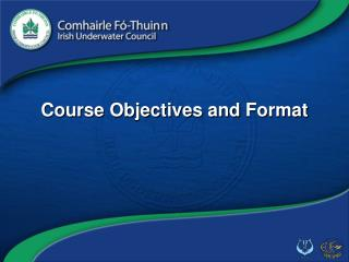 Course Objectives and  Forma t