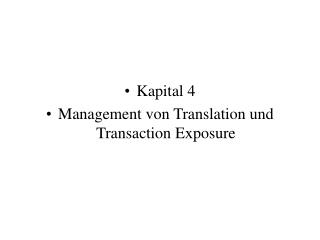 Kapital 4  Management von Translation und Transaction Exposure