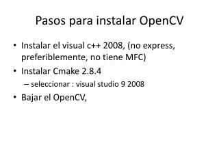 Pasos para instalar  OpenCV