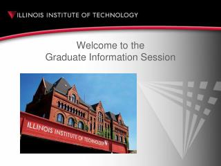 Welcome to the  Graduate Information Session