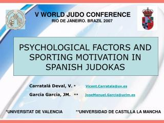 PSYCHOLOGICAL FACTORS AND SPORTING MOTIVATION IN SPANISH JUDOKAS