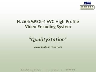 H.264/MPEG-4 AVC High Profile Video Encoding System