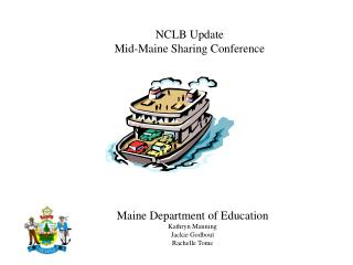 Maine Department of Education Kathryn Manning Jackie Godbout Rachelle Tome