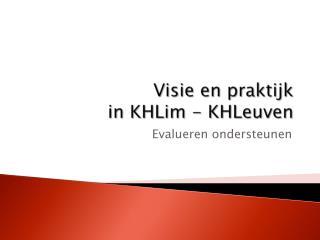 Visie en praktijk  in  KHLim  -  KHLeuven