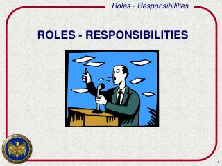 ROLES - RESPONSIBILITIES