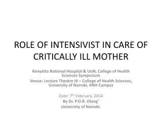 ROLE OF INTENSIVIST IN CARE OF CRITICALLY ILL MOTHER
