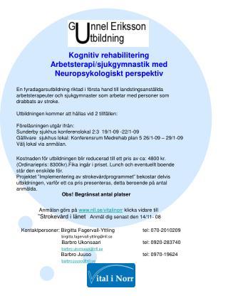 Kognitiv rehabilitering Arbetsterapi/sjukgymnastik med Neuropsykologiskt perspektiv