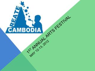 1 st  annual arts festival  May  12-13, 2012