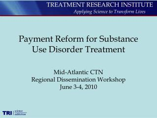 Payment Reform for Substance Use Disorder Treatment